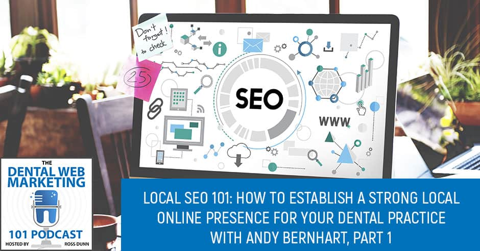 Local SEO 101 : How To Establish A Strong Local Online Presence For Your Dental Practice, Pt.1