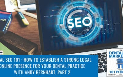 Local SEO 101: How To Establish A Strong Local Online Presence For Your Dental Practice, Pt.2